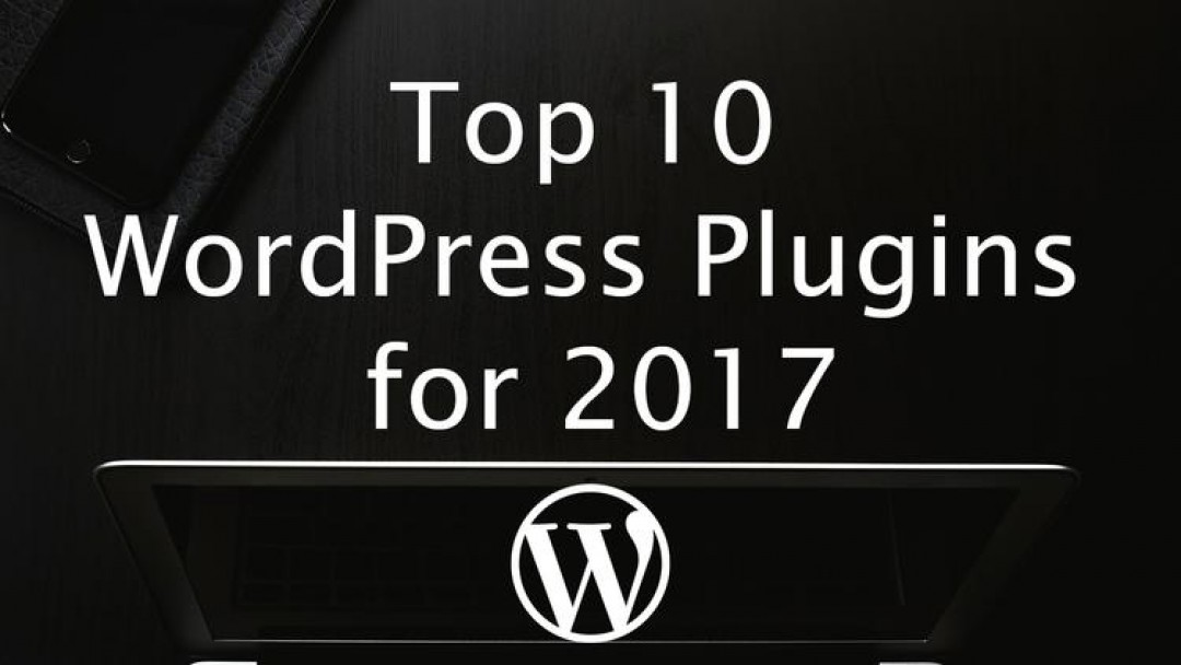 10 Best WordPress Plugins To Boost Your Business Website In 2017