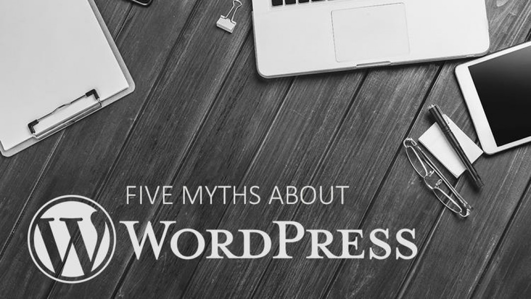 5 Major WordPress Myths That Need To Be Refuted