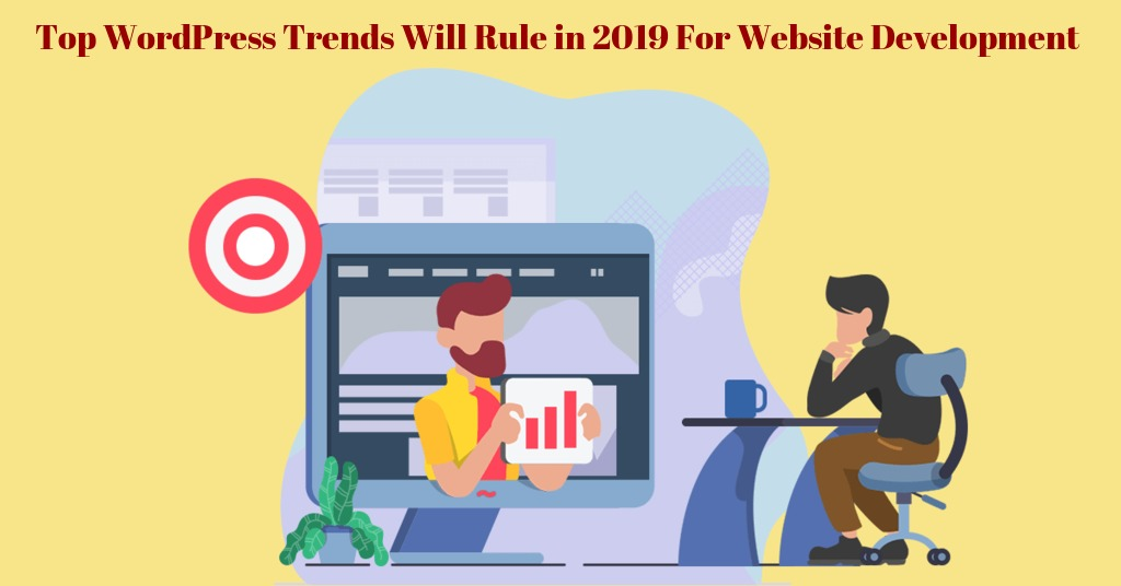 Which WordPress Trends Will Rule in 2019 for Website Development?