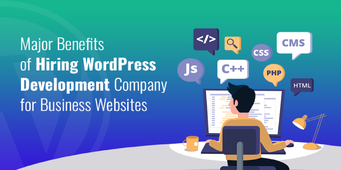 Major Benefits of Hiring WordPress Development Company for Business Websites