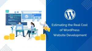 Estimating the Real Cost of WordPress Website Development