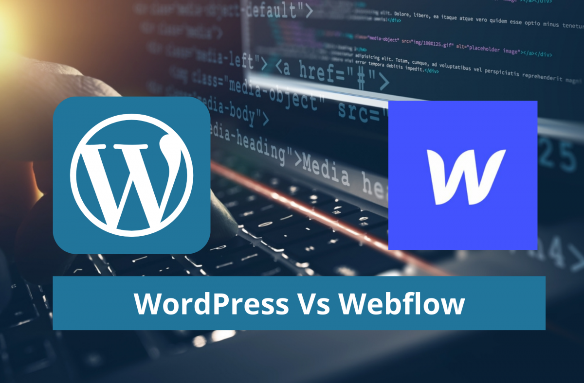 WordPress Vs Webflow Comparison 2020 – Which Platform is Best for You?