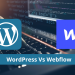 WordPress Vs Webflow