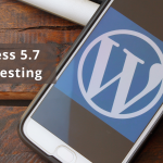 WordPress 5.7 Beta 2 Testing is All Set to Make a Debut