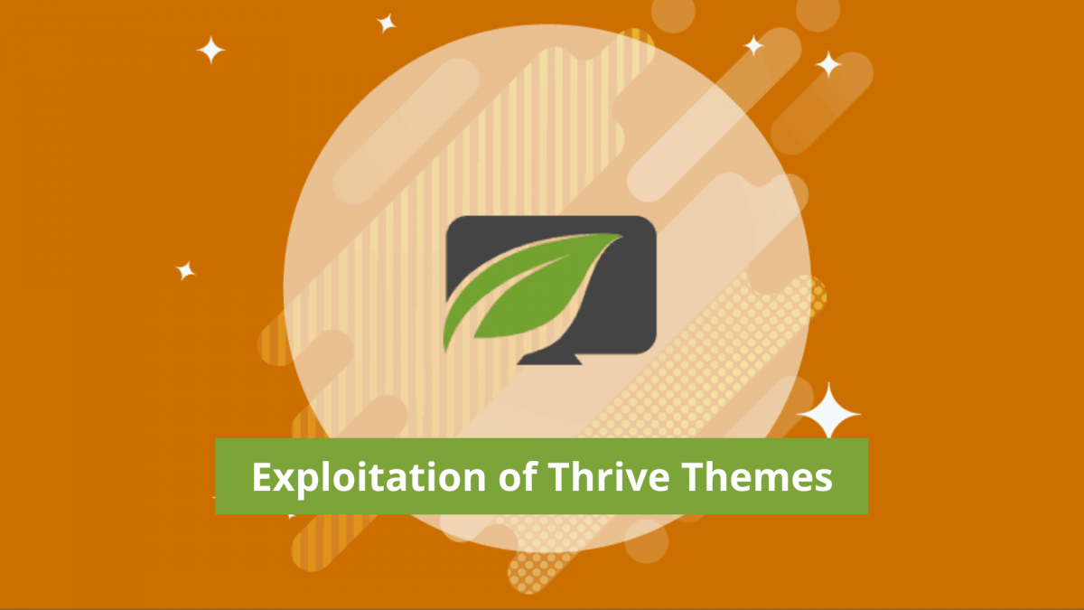 WordPress Website Themes Under Attack - Exploitation of Thrive Themes