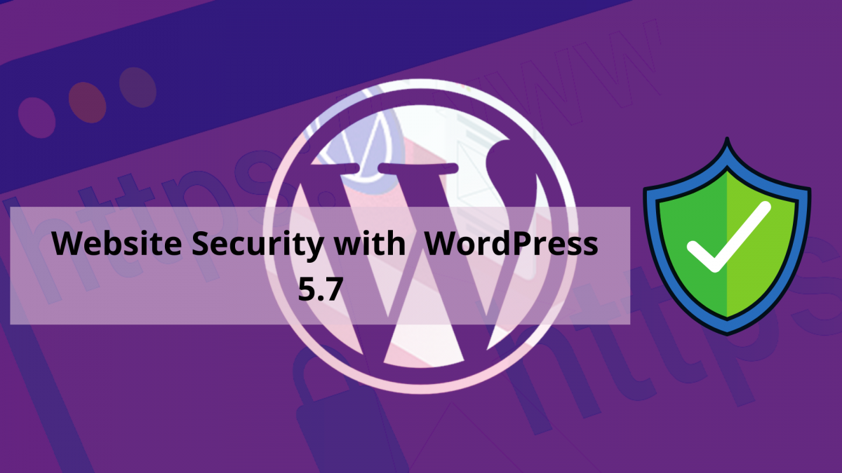 Enhance Website Security with New Version of WordPress 5.7