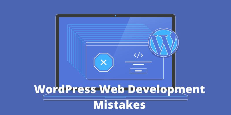 WordPress Web Development Mistakes